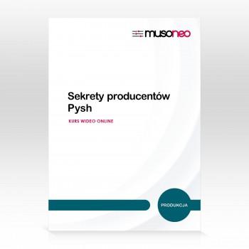 Musoneo - Sekrety producentów - Pysh - Kurs video PL (wersja elektroniczna)